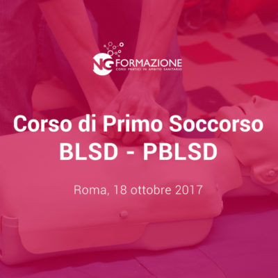 Corso di Primo Soccorso BLSD-PBLSD Roma 18 ottobre 2017