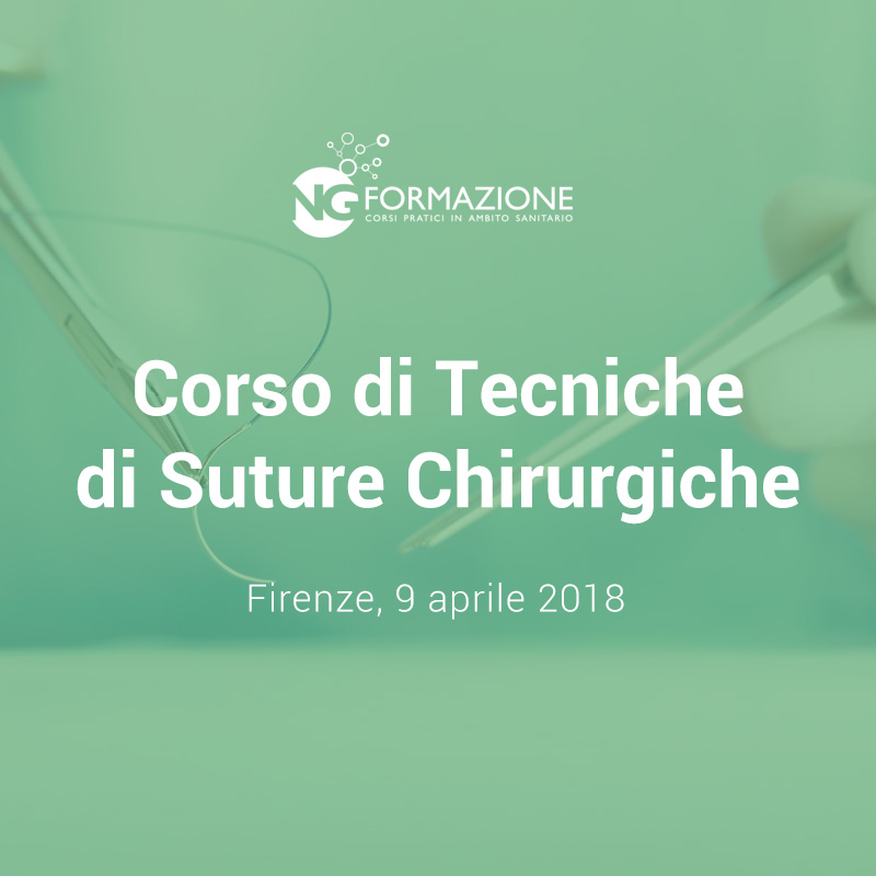 Corso di Tecniche di Suture Chirurgiche Firenze 9 aprile 2018